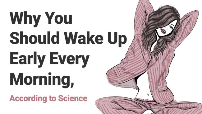 Why You Should Wake Up Early Every Morning, According to Science