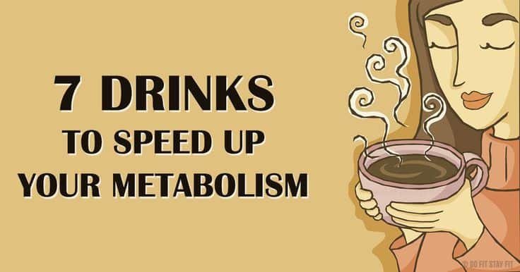 7 Drinks To Speed Up Your Metabolism And Help You Burn Fat Like Crazy