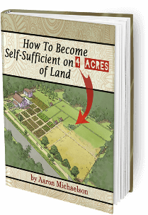 How to Become Self Sufficient on 4 Acres of Land