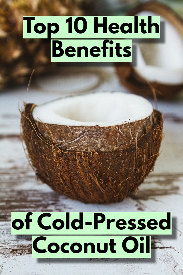 Health Benefits of Cold-Pressed Coconut Oil